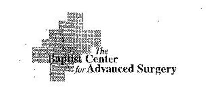 THE BAPTIST CENTER FOR ADVANCED SURGERY