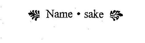 NAME - SAKE
