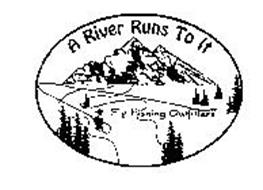 A RIVER RUNS TO IT FLY FISHING OUTFITTERS