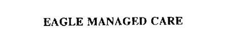 EAGLE MANAGED CARE