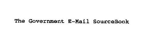 THE GOVERNMENT E-MAIL SOURCEBOOK