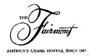 THE FAIRMONT AMERICA'S GRAND HOTELS, SINCE 1907