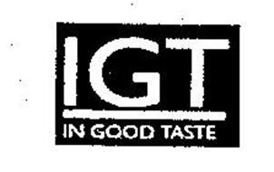 IGT IN GOOD TASTE