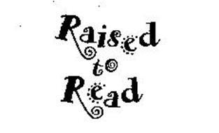 RAISED TO READ