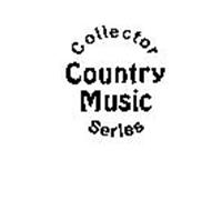 COLLECTOR COUNTRY MUSIC SERIES
