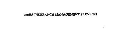 AMHS INSURANCE MANAGEMENT SERVICES