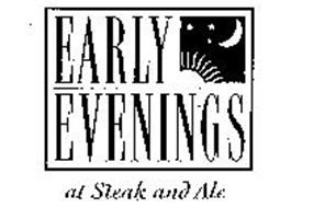 EARLY EVENINGS AT STEAK AND ALE