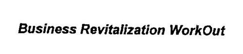 BUSINESS REVITALIZATION WORKOUT
