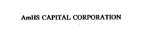 AMHS CAPITAL CORPORATION