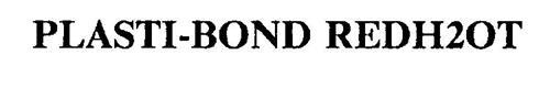 PLASTI-BOND REDH2OT