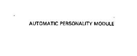 AUTOMATIC PERSONALITY MODULE