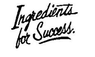 INGREDIENTS FOR SUCCESS.