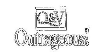 Q&V OUTRAGEOUS!