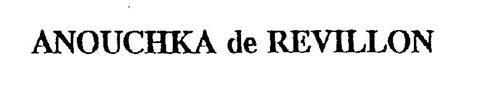 ANOUCHKA DE REVILLON