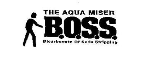 B.O.S.S. THE AQUA MISER BICARBONATE OF SODA STRIPPING