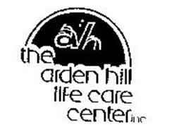 THE ARDEN HILL LIFE CARE CENTER INC. AH