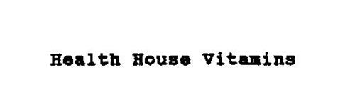 HEALTH HOUSE VITAMINS