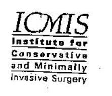 ICMIS INSTITUTE FOR CONSERVATIVE AND MINIMALLY INVASIVE SURGERY