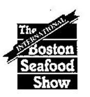 THE INTERNATIONAL BOSTON SEAFOOD SHOW