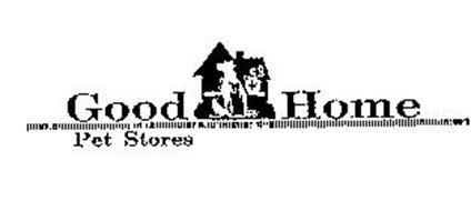 GOOD HOME PET STORES