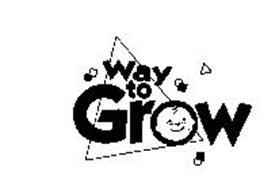 WAY TO GROW