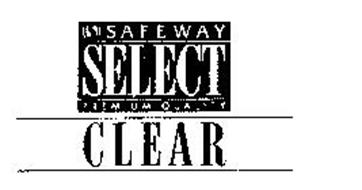 S SAFEWAY SELECT PREMIUM QUALITY CLEAR