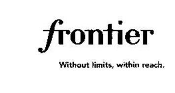 FRONTIER WITHOUT LIMITS, WITHIN REACH.