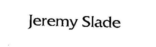 JEREMY SLADE