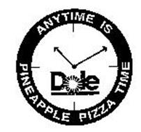 ANYTIME IS PINEAPPLE PIZZA TIME DOLE