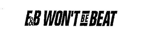 E&B WON'T BE BEAT