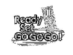 READY SET GOGOGO!