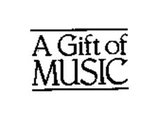 A GIFT OF MUSIC