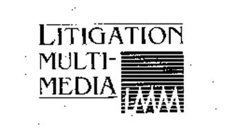 LITIGATION MULTI-MEDIA