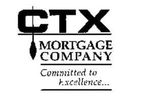 CTX MORTGAGE COMPANY COMMITTED TO EXCELLENCE