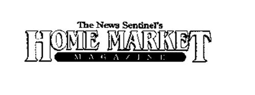 THE NEWS-SENTINEL'S HOME MARKET MAGAZINE