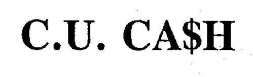 C.U. CA$H