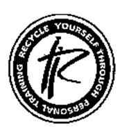 TR RECYCLE YOURSELF THROUGH PERSONAL TRAINING