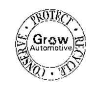 GROW AUTOMOTIVE CONSERVE PROTECT RECYCLE