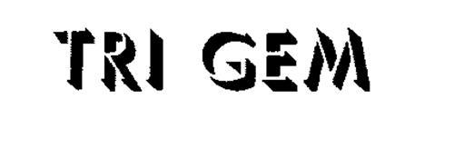 TRI GEM