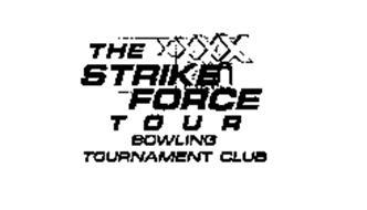 THE STRIKE FORCE TOUR BOWLING TOURNAMENT CLUB