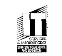IT SERVICES & OUTSOURCING STRATEGY CONFERENCE AND EXPOSITION