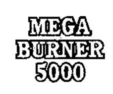 MEGA BURNER 5000