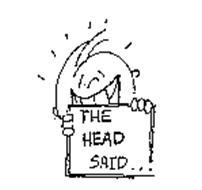 THE HEAD SAID ...