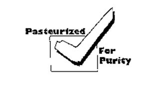 PASTEURIZED FOR PURITY