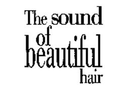 THE SOUND OF BEAUTIFUL HAIR