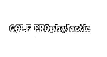 GOLF PROPHYLACTIC
