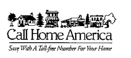 CALL HOME AMERICA SAVE WITH A TOLL-FREE NUMBER FOR YOUR HOME