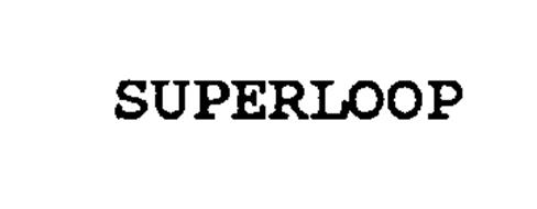 SUPERLOOP