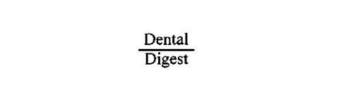 DENTAL DIGEST