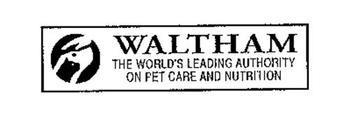 WALTHAM THE WORLD'S LEADING AUTHORITY ON PET CARE AND NUTRITION
